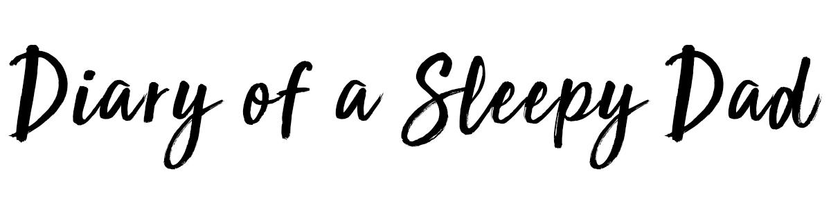 Diary of a Sleepy Dad
